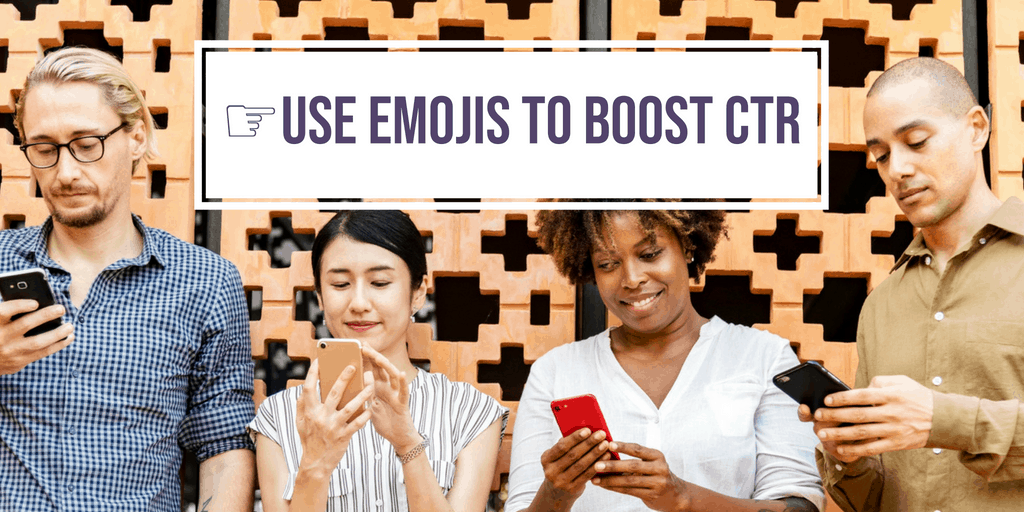 Use Emojis to Boost CTR
