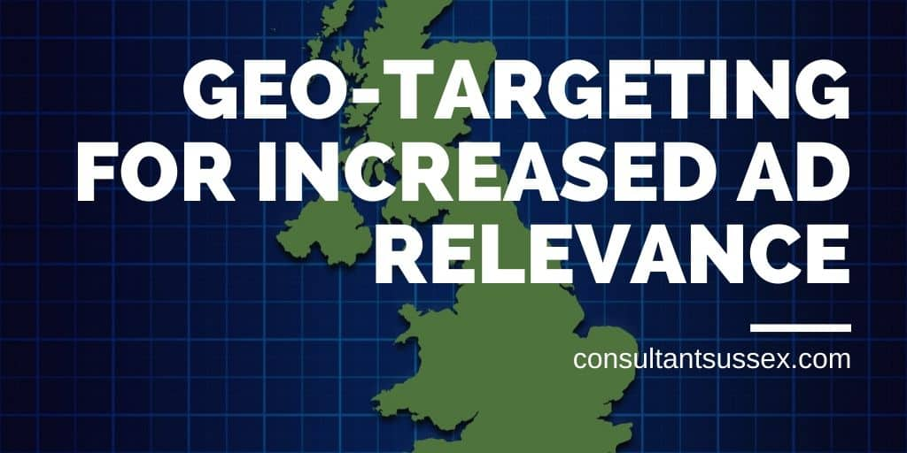 Geo-Targeting To Increase Ad Relevance & Boost Conversions